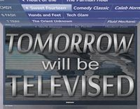 tomorrow will be televised.jpg
