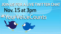 Twitter Chat graphic: Nov. 15 at 3pm, #YourVoiceCounts